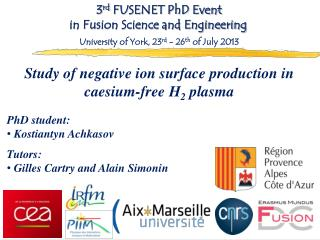 Study of negative ion surface production in  caesium -free H 2 plasma PhD student :  Kostiantyn Achkasov Tutors:  Gille