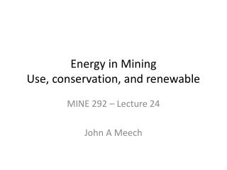 Energy in Mining Use, conservation, and renewable