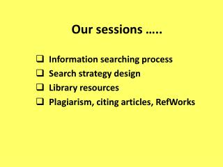 Our sessions …..