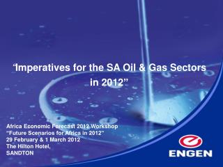""""""" Imperatives for the SA Oil & Gas Sectors in 2012 """""""
