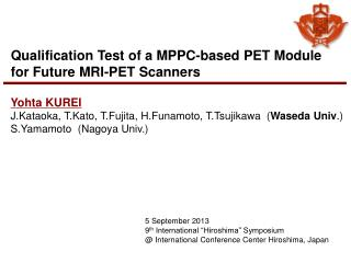 Qualification Test of a MPPC-based PET  Module  for  Future MRI-PET Scanners