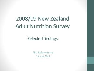 2008/09 New Zealand  Adult Nutrition Survey  Selected findings