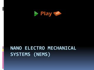 Nano  electro mechanical systems ( nems )