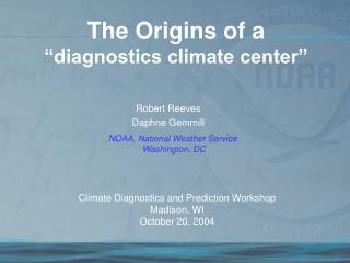 the origins of a   diagnostics climate center