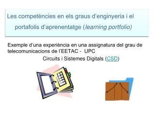 Exemple d'una experiència en una assignatura del grau de telecomunicacions de l'EETAC -  UPC Circuits i Sistemes Digita