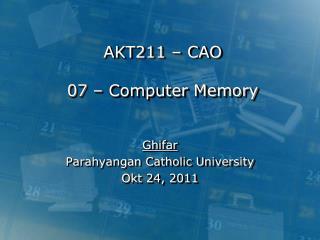 AKT211 – CAO 07 – Computer Memory