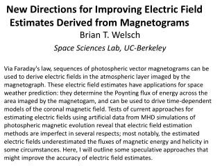 New Directions for Improving  Electric Field  Estimates Derived  from  Magnetograms