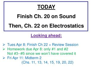 TODAY Finish Ch. 20 on Sound Then, Ch . 22 on Electrostatics