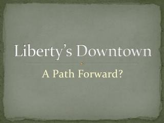 Liberty's Downtown
