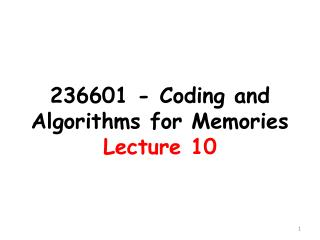 236601 - Coding and Algorithms  for  Memories Lecture 10