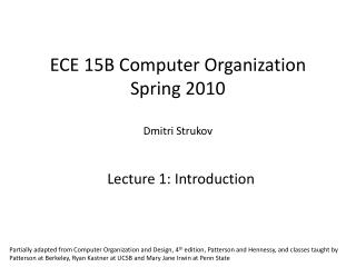 ECE 15B Computer Organization Spring 2010 Dmitri Strukov