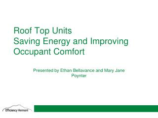 Roof Top Units Saving Energy and Improving Occupant Comfort