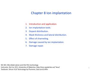 Introduction and application. Ion implantation tools. Dopant distribution. Mask thickness and lateral distribution. Eff