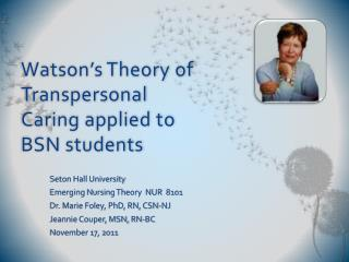 Watson's Theory of Transpersonal Caring applied to BSN students