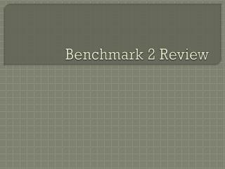 Benchmark 2 Review