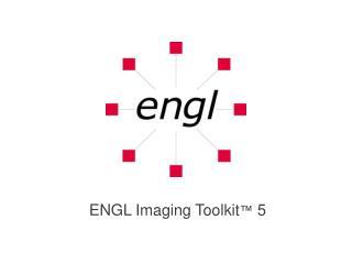 ENGL Imaging Toolkit  5