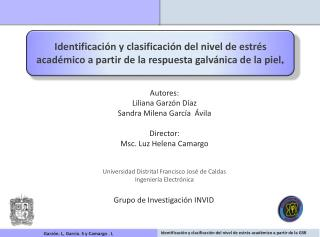 Identificación y clasificación del nivel de estrés académico a partir de la respuesta galvánica de la piel .