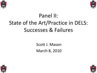Panel II: State of the Art/Practice in DELS: Successes & Failures