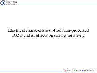 Electrical characteristics of solution-processed IGZO and its effects on contact resistivity