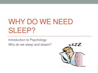 Why do we need sleep?