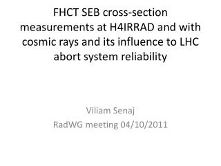 FHCT SEB cross-section measurements at H4IRRAD and with cosmic rays and its influence to LHC abort system reliability