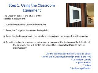 Step 1: Using  the Classroom Equipment