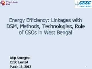 Energy Efficiency: Linkages with DSM, Methods, Technologies, Role of CSOs in West Bengal
