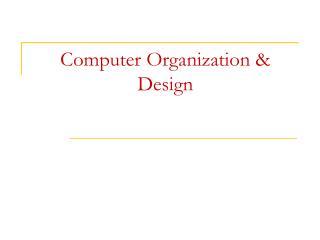 Computer Organization & Design