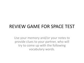 REVIEW GAME FOR SPACE TEST