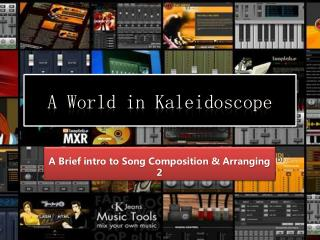 A World in Kaleidoscope