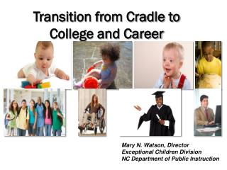 Transition from Cradle to College and Career