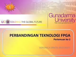 PERBANDINGAN TEKNOLOGI FPGA Pertemuan  ke-2