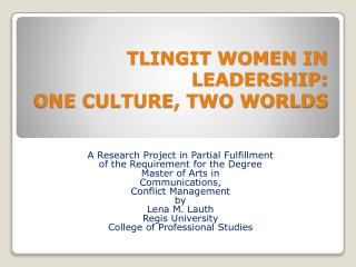 TLINGIT WOMEN IN LEADERSHIP: ONE CULTURE, TWO WORLDS