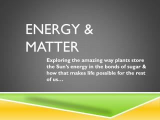 ENERGY & MATTER