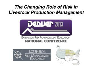 The Changing Role of Risk in Livestock Production Management