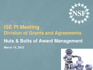Nuts & Bolts of Award Management March 14, 2012