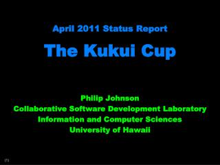 April 2011 Status Report The  Kukui  Cup