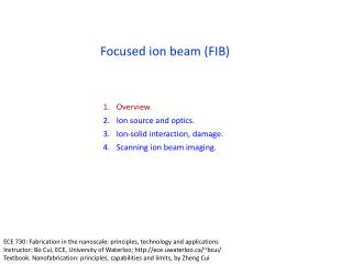 Focused ion beam (FIB)