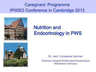 Caregivers ' Programme  IPWSO Conference in Cambridge 2013 Nutrition  and Endocrinology  in PWS