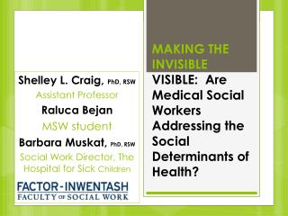 MAKING THE INVISIBLE  VISIBLE:  Are Medical Social Workers Addressing the Social Determinants of Health?
