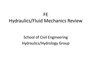 FE  Hydraulics/Fluid Mechanics Review