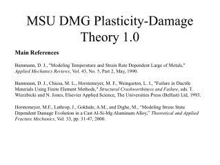 MSU DMG Plasticity-Damage Theory 1.0