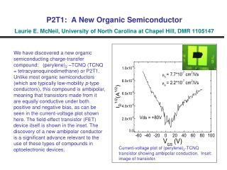 P2T1:  A New Organic Semiconductor Laurie E. McNeil, University of North Carolina at Chapel Hill, DMR 1105147