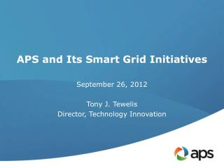APS and Its Smart Grid Initiatives