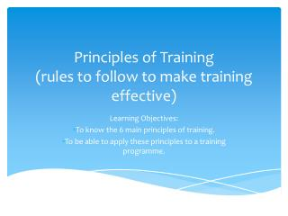 Principles of Training (rules to follow to make training effective)