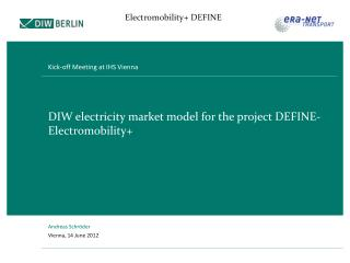 DIW e lectricity market  model  for the project  DEFINE- Electromobility +