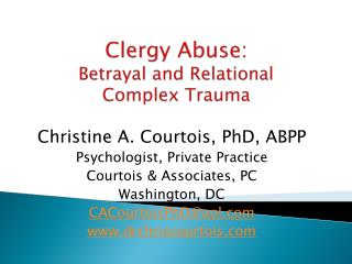 Clergy Abuse:  Betrayal and Relational  Complex Trauma