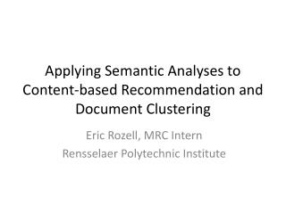 Applying Semantic Analyses to Content-based Recommendation and Document Clustering