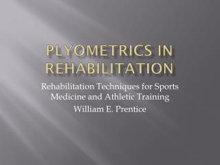 Plyometrics in Rehabilitation