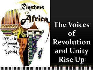 The Voices of Revolution and Unity Rise Up
